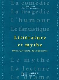 Marie-Catherine Huet-Brichard - Littérature et Mythe - Edition 2001.