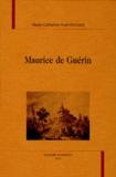 Marie-Catherine Huet-Brichard - Maurice de Guérin.