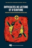 Marie-Catherine St Pierre et Véronique Dalpé - Difficultés de lecture et d'écriture - Prévention et évaluation orthophonique auprès des jeunes.