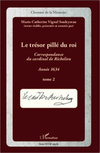Le trésor pillé du roi - Correspondance du cardinal de Richelieu, année 1634 Tome 2.pdf