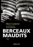 Marie Cauderlier et Bruno Humbeeck - Berceaux maudits - Le témoignage bouleversant d'un enfant maltraité.