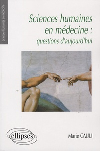Marie Cauli - Sciences humaines en médecine : questions d'aujourd'hui.