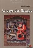 Marie Cayol - Au pays des Navajos - Regarder, lire, écrire, créer.