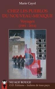 Marie Cayol - Chez les Pueblos du Nouveau-Mexique - Voyages (1981-2014).