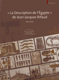 "Marie-Cécile Bruwier et Wouter Claes - ""La description de l'Egypte"" de Jean-Jacques Rifaud (1813-1826)."