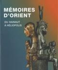 Marie-Cécile Bruwier - Mémoires d'Orient - Du Hainaut à Héliopolis.