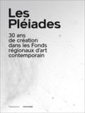 Marie-Cécile Burnichon et Catherine Elkar - Les Pléiades - 30 ans de création dans les Fonds régionaux d'art conemporain.
