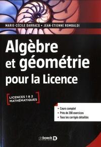 Marie-Cécile Darracq et Jean-Etienne Rombaldi - Algèbre et géométrie pour la Licence.