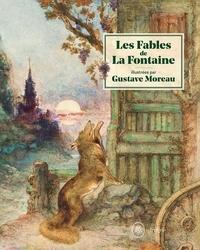 Marie-cécile/daudrey patrick/l Forest - LES FABLES DE LA FONTAINE ILLUSTRÉES PAR GUSTAVE MOREAU - ALBUM FRANÇAIS.