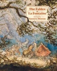 Marie-cécile/daudrey patrick/l Forest - The fables of jean de la fontaine illustrated by gustave moreau - English album.