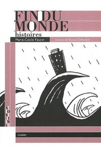 Marie-Cécile Fauvin - Fin du monde - Histoires.