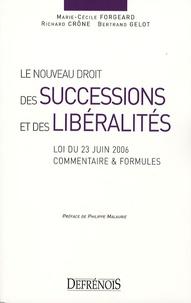 Marie-Cécile Forgeard et Richard Crône - Le nouveau droit des successions et des libéralités - Loi du 23 juin 2006, Commentaires et formules.