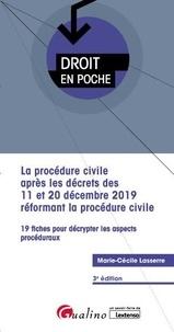 Marie-Cécile Lasserre - La procédure civile après les décrets des 11 et 20 décembre 2019 réformant la procédure civile - 19 fiches pour décrypter les aspects procéduraux.