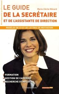 Marie-Cécile Ménard - Le guide de la secrétaire - Et de l'assistante de direction.
