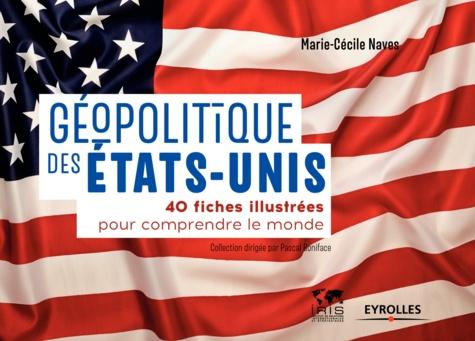 Géopolitique des Etats-Unis. 40 fiches pour comprendre le monde