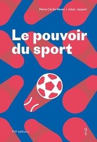 Marie-Cécile Naves et Julian Jappert - Le pouvoir du sport.