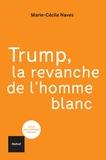 Marie-Cécile Naves - Trump, la revanche de l'homme blanc.