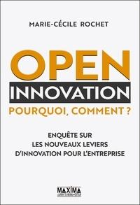 Amazon livres télécharger kindle Open innovation : pourquoi, comment ?  - Enquête sur les nouveaux leviers d'innovation pour l'entreprise par Marie-Cécile Rochet 9782818809372 en francais