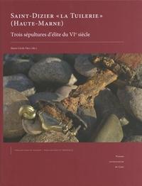 """Marie-Cécile Truc - Saint-Dizier """"la Tuilerie"""" (Haute-Marne) : trois sépultures d'élite du VIe siècle."""