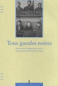 Marie Cegarra - Tous gueules noires - Histoire de l'immigration dans le bassin minier du Nord-Pas-de-Calais.