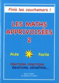 Marie Celensi - Les maths apprivoisées - Tome 2.