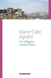 Marie-Célie Agnant - Un alligator nommé Rosa.