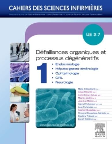 Marie-Céline Bonin et Léon Perlemuter - Défaillances organiques et processus dégénératifs UE 2.7 - Volume 1.