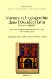 Marie-Céline Isaïa et Thomas Granier - Normes et hagiographie dans l'Occident latin (Ve-XVIe siècles) - Actes du colloque international de Lyon, 4-6 octobre 2010.