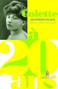 Marie-Céline Lachaud - Colette à 20 ans - Une apprentie pas sage.