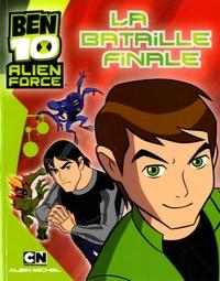 Marie-Céline Moulhiac - Ben 10 Alien Force  : La bataille finale.
