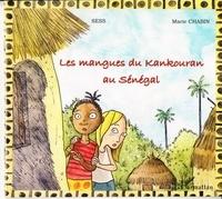 Marie Chabin et  Sess - Les mangues du Kankouran au Sénégal.