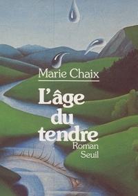 Marie Chaix - L'âge du tendre.