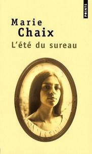 Marie Chaix - L'été du sureau.