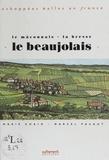 Marie Chaix et Marcel Pacaut - Le Beaujolais.