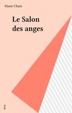 Marie Chaix - Le Salon des anges.