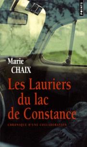 Marie Chaix - Les Lauriers du lac de Constance - Chronique d'une collaboration.
