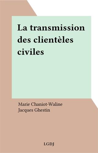 La transmission des clientèles civiles