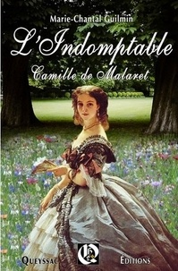 Marie-Chantal Guilmin - L'indomptable Camille de Malaret.