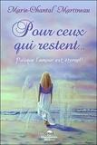 Marie-Chantal Martineau - Pour ceux qui restent... - Puisque l'amour est éternel !.