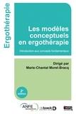 Marie-Chantal Morel-Bracq - Les modèles conceptuels en ergothérapie - Introduction aux concepts fondamentaux.