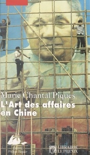 Marie-Chantal Piques - L'art des affaires en Chine.