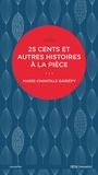 Marie-Chantale Gariepy - 25 cents et autres histoires à la pièce.