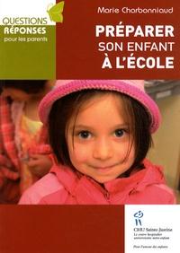 Marie Charbonniaud - Préparer son enfant à l'école.