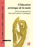 Marie-Charlette Benoît - L'Education artistique de la main selon l'enseignement de Marie Jaëll, pianiste et pédagogue.