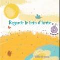 Marie-Charlotte Aguerre et Jean René - Regarde le brin d'herbe - Des poètes à chanter et à écouter. 1 CD audio