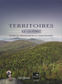 Marie-Charlotte De Koninck - Territoires - Le Québec : habitat, ressources et imaginaire.