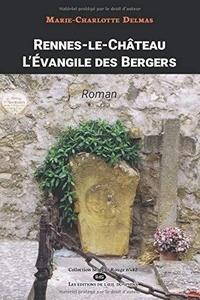 Marie-Charlotte Delmas - Rennes-le-Château - L'évangile Des Bergers.
