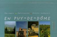 Marie-Charlotte Lanta et Hervé Guillaume - Paysages - Patrimoine - Petits bonheurs en Puy-de-Dôme - Coffret en 3 volumes.