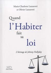 Marie-Charlotte Lazzarotti et Olivier Lazzarotti - Quand l'habiter fait sa loi - L'héritage de Johnny Hallyday.