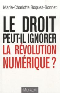 Marie-Charlotte Roques-Bonnet - Le droit peut-il ignorer la révolution numérique ?.